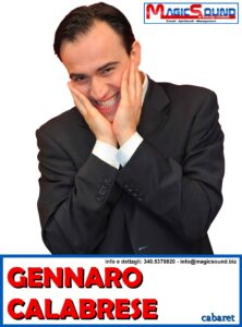 GENNARO CALABRESE MAGIC SOUND COMICI PROPOSTE SPETTACOLI