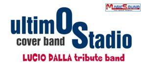 ultimo stadio lucio dalla tribute band magic sound Domingo crisafulli eventi musica spettacolo